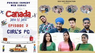 Canada Jana Hi Jana | Episode 2 - Girl's PG |  Web Series 2020 | Desi Tape