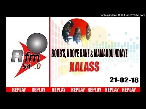 Replay Audio : Xalass - Pr : Dj Boub's, Ndoye Bane & Mamadou Mouhamed Ndiaye - 21 Février 2018
