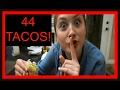 44 Tacos!
