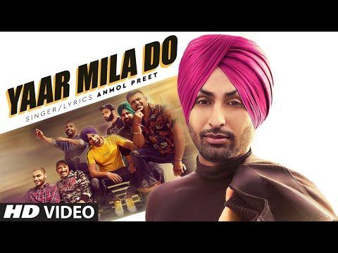 yaar-mila-do-(full-song)-anmol-preet-|-preet-hundal-|-latest-punjabi-songs-2020