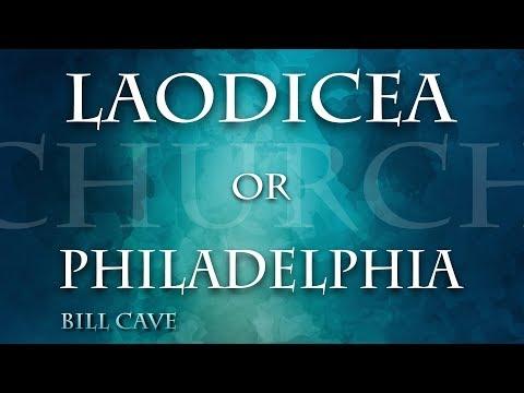 Laodicea or Philadelphia - Bill Cave