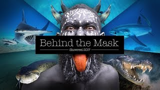Behind the Mask Showreel 2017