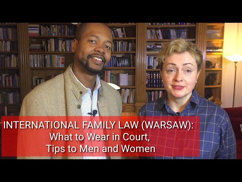 INTERNATIONAL FAMILY LAW (WARSAW): How to Dress for Court, Tips to Men and Women
