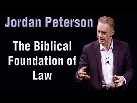 Jordan Peterson - The Biblical Foundation of Law