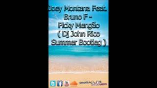 Joey Montana Feat  Bruno F   Picky Mengão  Dj John Rico Summer Bootleg