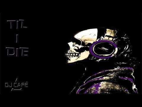 Til I Die (DJ Cafe Dubstep Mix)