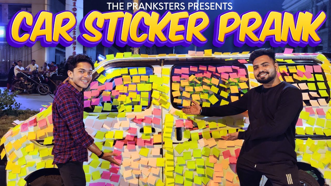 CAR STICKER PRANK    THE PRANKSTERS    COVERED THE CAR WITH 2000 STICKERS