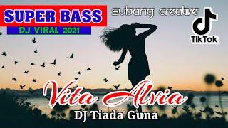 DJ TikTok Viral 2021 ( Vita Alvia - Tiada Guna )