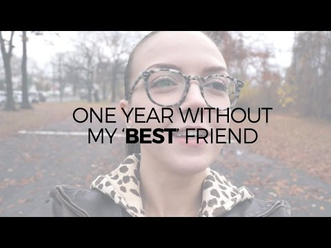 One Year After My Best Friend Dumped Me - YouTube