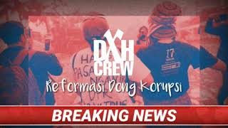 Dxh Crew Reformasi Dong Korupsi.mp3