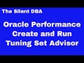 Oracle Performance - Create Tuning Sets and Run SQL Tuning Advisor