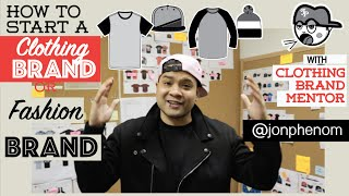 Start a clothing line or Fashion Brand | @JonPhenom | Clothing Brand Mentor