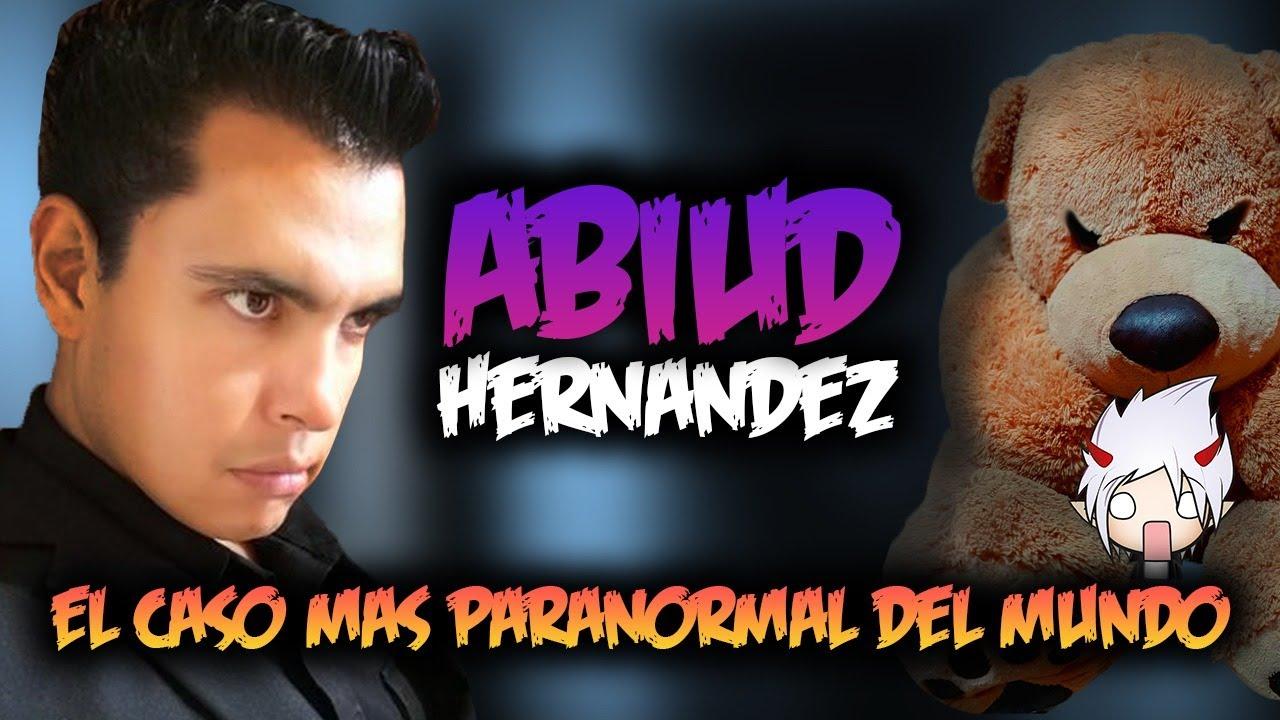 🔥 El TERRORIFICO caso de ABIUD HERNÁNDEZ - Cosas PARANORMALES (Real o  Fake) - YouTube