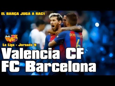 Valencia vs FC Barcelona [2-3[22/10/2016][La Liga - Jornada 9] El Barça juga a RAC1