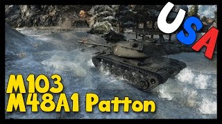 ► World of Tanks M103 feat. M48 Patton | Making them moves! [1080p]
