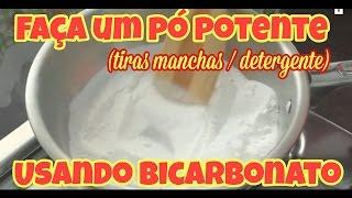 TRANSFORME BICARBONATO DE SÓDIO EM PÓ TIRA MANCHAS/ DETERGENTE (CARBONATO DE SÓDIO )