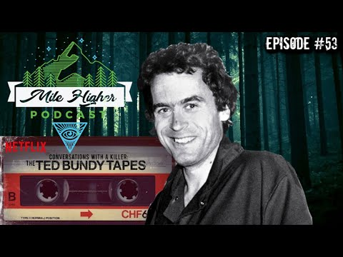 Ted Bundy: An American Serial Killer - Podcast #53