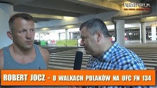 Robert Jocz o walkach Polaków na UFC Fight Night 134 w Hamburgu