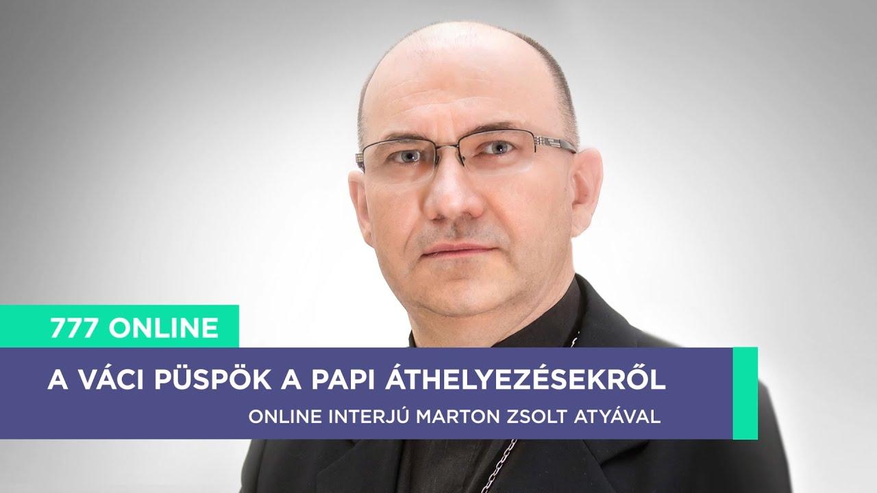 777 ONLINE - A váci püspök a papi áthelyezésekről
