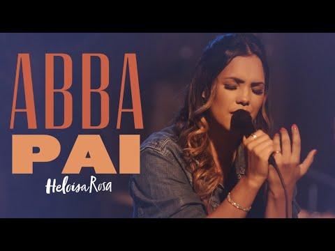 Heloisa Rosa | Abba Pai | Video Oficial