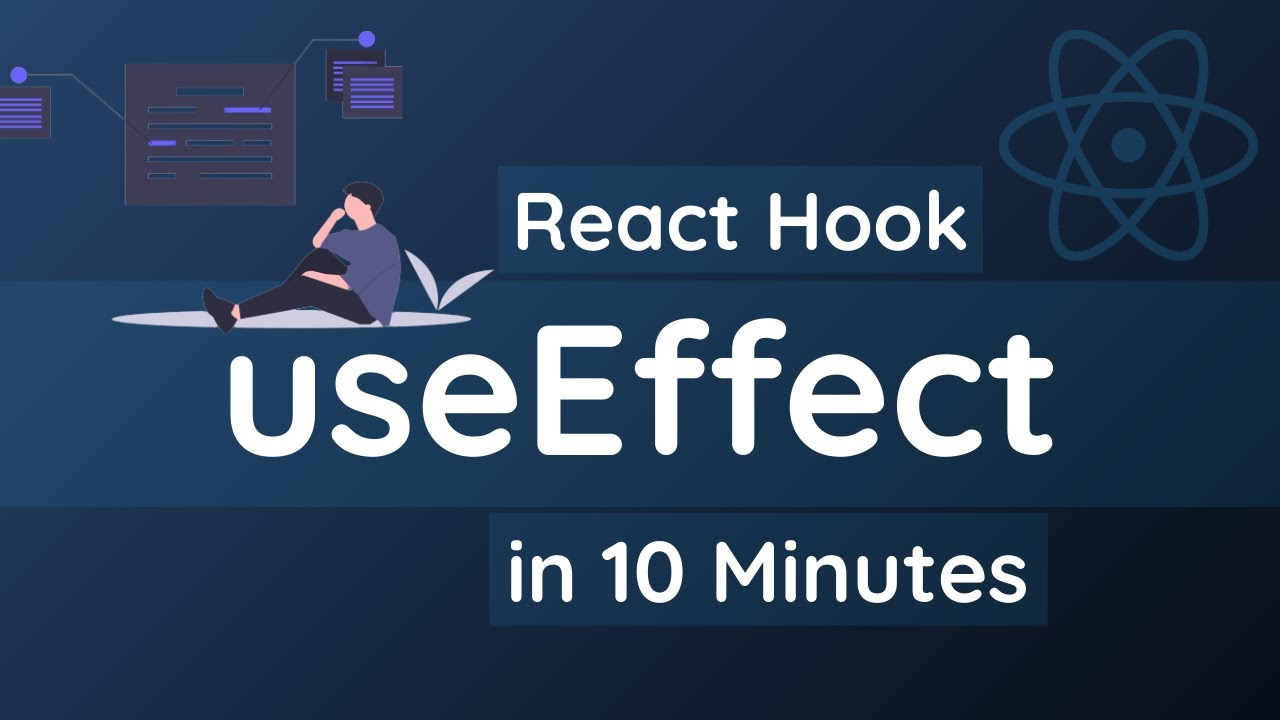Learn useEffect React Hook in 10 Minutes | React Hooks Tutorial for Beginners
