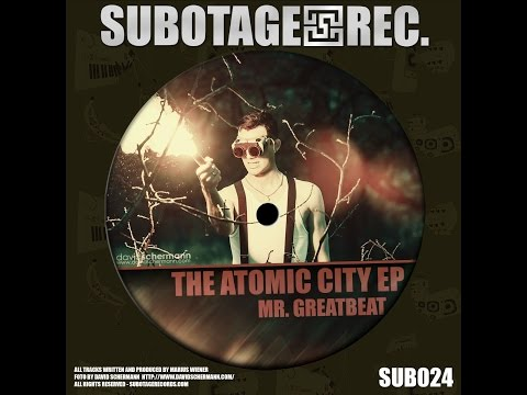 Mr. Greatbeat - The Atomic City (Subotage Records) [Full Album]