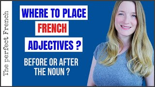 Where to place the adjectives in French - BEFORE or AFTER the noun ? | French for beginners