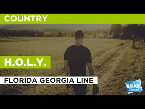 H.O.L.Y. in the style of Florida Georgia Line | Karaoke with Lyrics