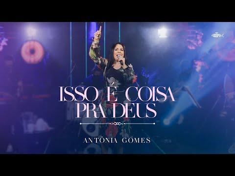 Antônia Gomes – Isso é Coisa Pra Deus