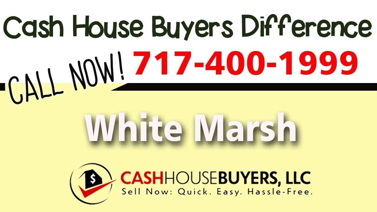 Cash House Buyers Difference in White Marsh MD   Call 7174001999   We Buy Houses