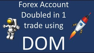 Double your Forex Account using DOM. Download 6 Free Pdfs and watch 40 free videos to learn how. NOW
