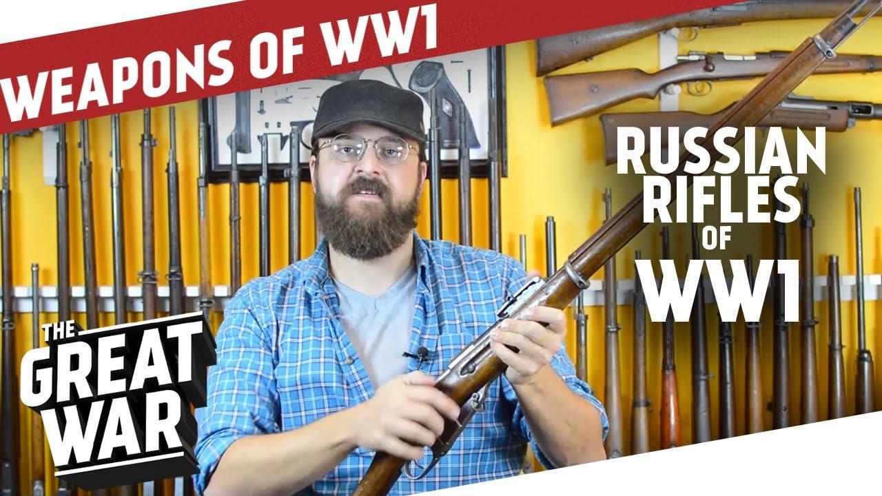 Russian Rifles of World War 1 I THE GREAT WAR Special feat  C&Rsenal
