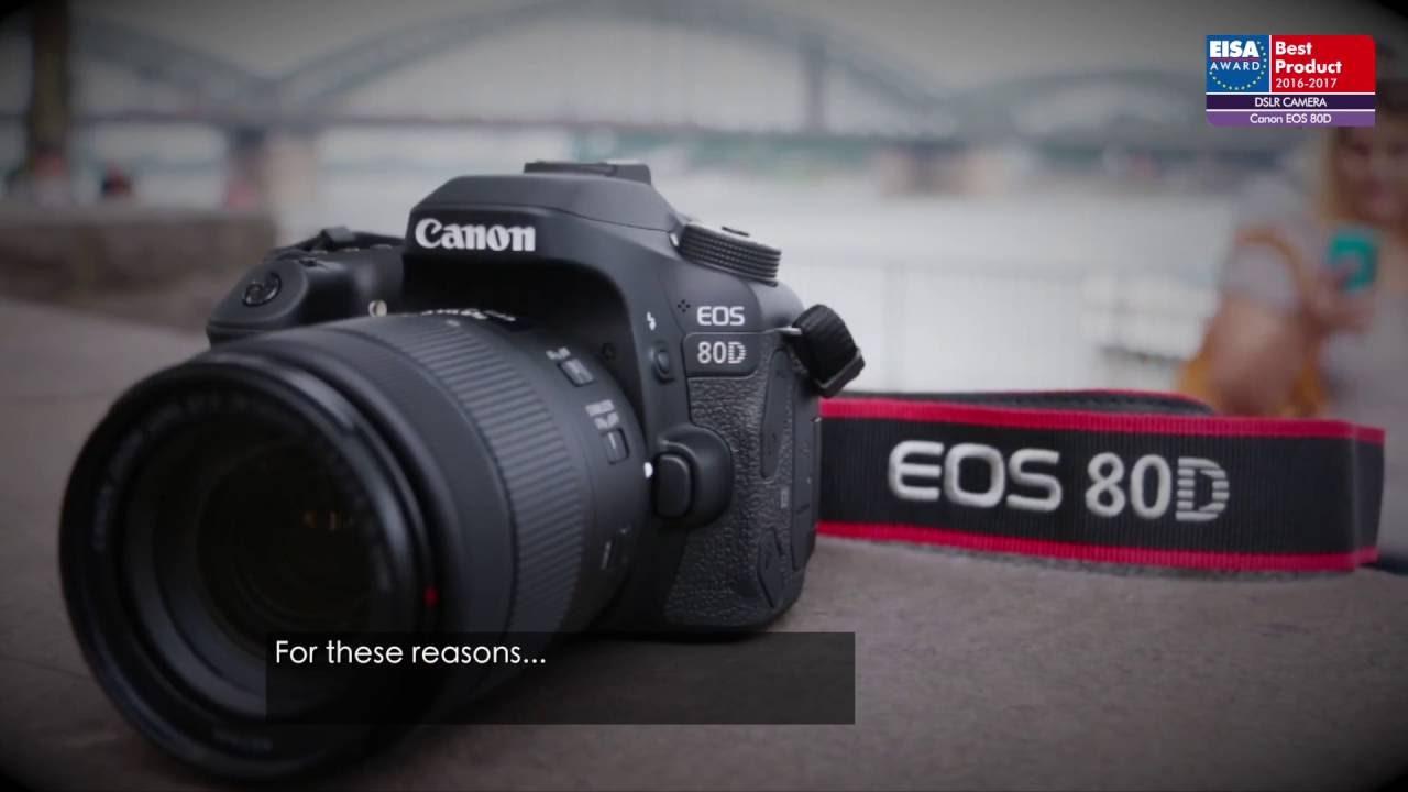 EISA AWARDS. BEST DSLR CAMERA 2016-2017 - Canon EOS 80D - YouTube