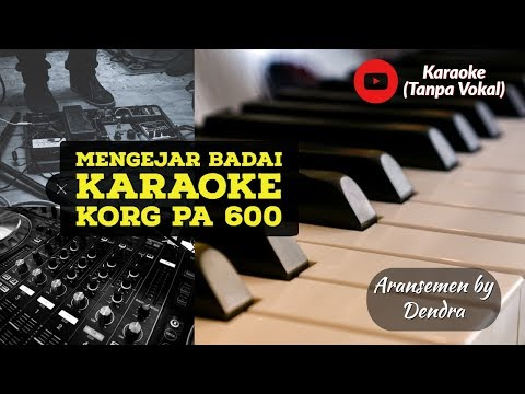 Mengejar Badai Karaoke (Tanpa Vokal) Nada Cewek KORG PA 600