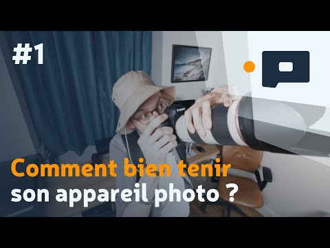 📷 #1 : Comment bien tenir son appareil photo ? - Apprendre la Photo