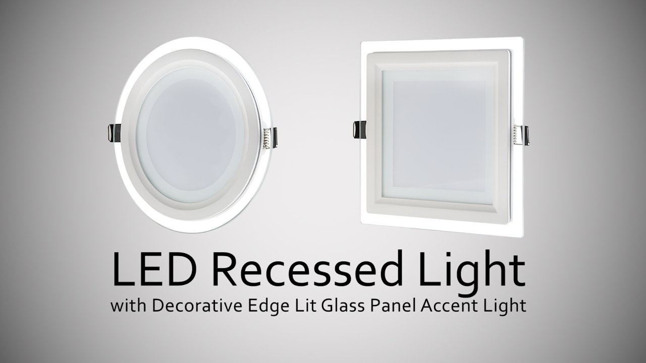 LED Recessed Light with Decorative Edge Lit Glass Panel Accent Light ...