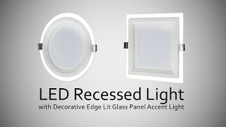 LED Recessed Light with Decorative Edge Lit Glass Panel Accent Light