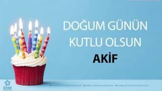 İyi ki Doğdun AKİF - İsme Özel Doğum Günü Şarkısı