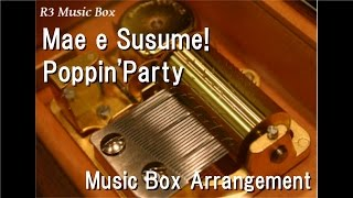 """Mae e Susume!/Poppin'Party [Music Box] (Anime """"BanG Dream!"""" Insert Song)"""