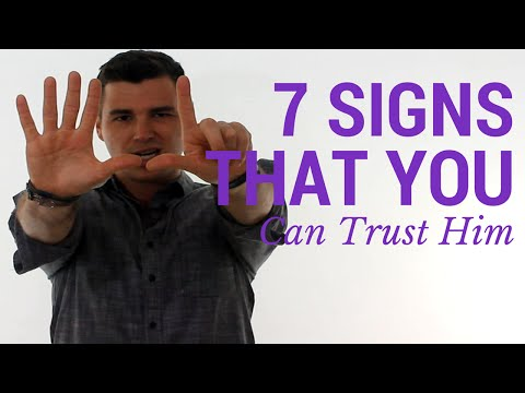 "7 Clear Signs You Can ""Trust a Man"""