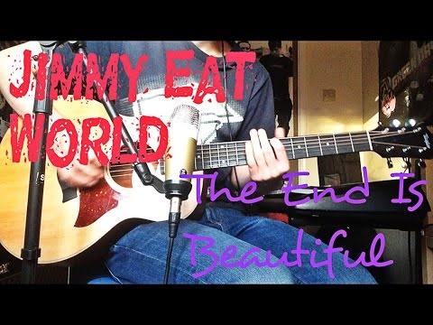 Jimmy Eat World The End Is Beautiful Acoustic Guitar Cover Youtube