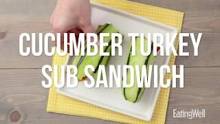 How to Make a Cucumber Turkey Sub | EatingWell