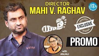 Yatra Movie Director Mahi V Raghav Interview - Promo || Talking Movies With iDream