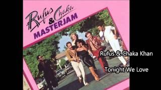 Rufus & Chaka Khan / Tonight We Love
