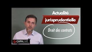 Actualité jurisprudentielle - Droit des contrats