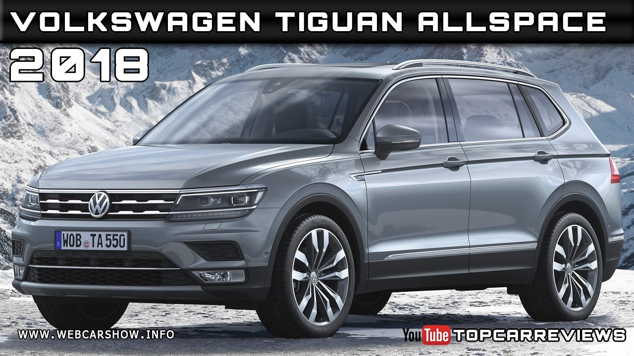 2018 Volkswagen Tiguan Alle Review Rendered Price Specs Release Date