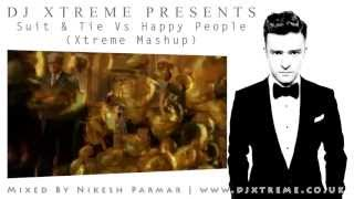 Suit & Tie Vs Happy People (Xtreme Mashup) - DJ Xtreme