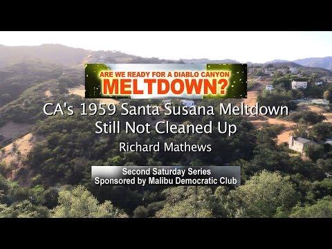 1959 Santa Susana Meltdown Not Cleaned Up - Richard Mathews