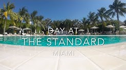 DAY AT ▹ THE STANDARD - MIAMI