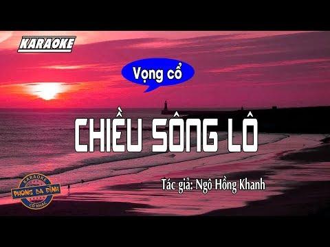 [Karaoke] Vọng cổ: Chiều Sông Lô - Ngô Hồng Khanh
